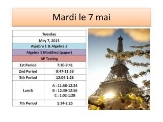 Mardi le 7  mai