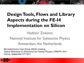 Design Tools, Flows and Library Aspects during the FE-I4 Implementation on Silicon