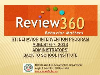 RtI  behavior Intervention program August 6-7, 2013 Administrators'  back to school Institute