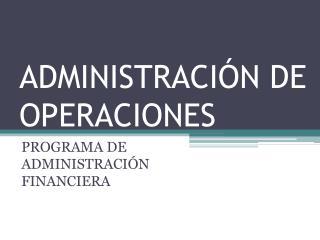 ADMINISTRACI�N DE OPERACIONES