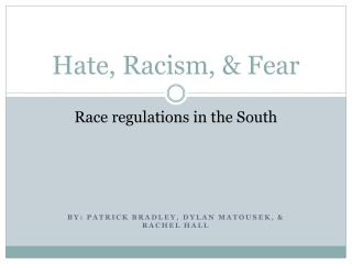 Hate, Racism, & Fear