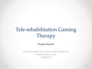 Tele-rehabilitation Gaming Therapy