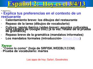 Español  2:   Hoy  es  el  3 / 4 /13