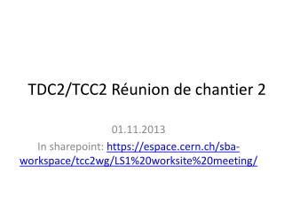 TDC2/TCC2 Réunion de chantier 2