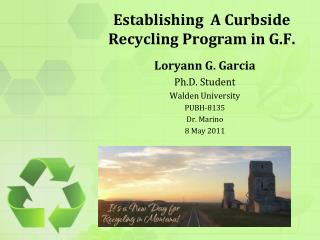 Establishing  A Curbside Recycling Program in G.F.