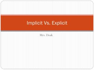 Implicit Vs. Explicit