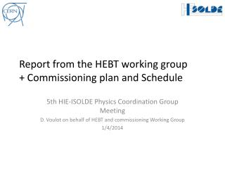 Report from the HEBT working group + Commissioning plan and Schedule
