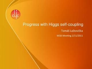 Progress with Higgs self-coupling