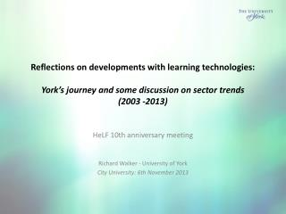 HeLF  10th anniversary meeting Richard Walker - University of York