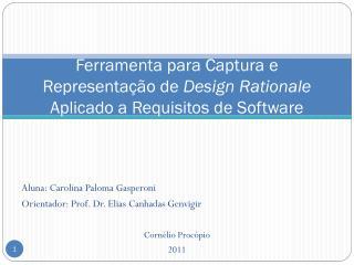 Ferramenta para Captura e Representação de  Design  Rationale Aplicado a Requisitos de Software