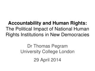 Dr Thomas Pegram University College London 29 April 2014