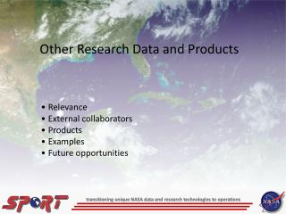 transitioning unique NASA data and research technologies to operations