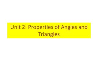 Unit 2: Properties of Angles and Triangles