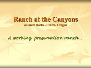 Ranch at the Canyons at Smith Rocks - Central Oregon