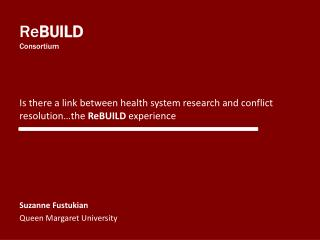 Is there a link between health system research and conflict resolution…the  ReBUILD  experience