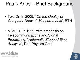 Patrik Arlos – Brief Background