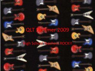 QLT Summer 2009