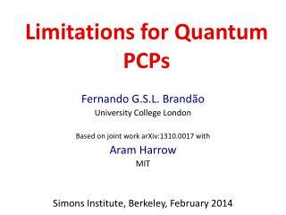 Limitations for Quantum PCPs