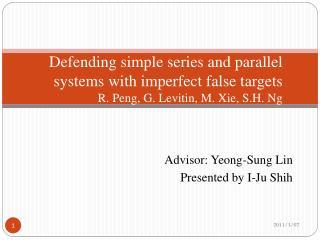 Advisor:  Yeong -Sung Lin Presented by I- Ju  Shih