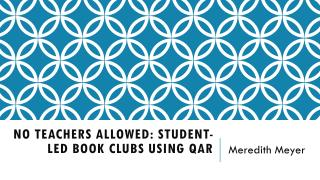 No Teachers Allowed: Student-Led Book Clubs Using QAR