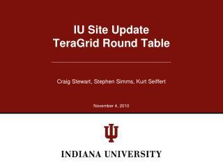 IU Site Update TeraGrid  Round Table
