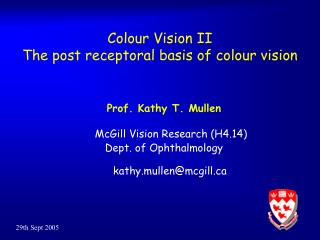Colour Vision II The post receptoral basis of colour vision