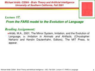 Michael Arbib: CS564 - Brain Theory and Artificial Intelligence University of Southern California, Fall 2001