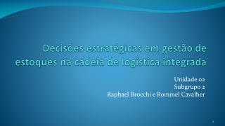 Decisões estratégicas em gestão de estoques na cadeia de logística integrada