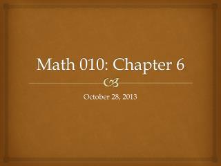 Math 010: Chapter 6