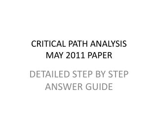 CRITICAL PATH ANALYSIS MAY  2011  PAPER
