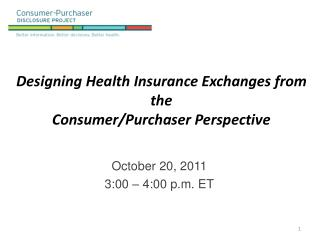 Designing Health Insurance Exchanges from the  Consumer/Purchaser Perspective
