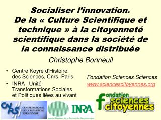 Socialiser l innovation. De la   Culture Scientifique et technique     la citoyennet  scientifique dans la soci t  de la
