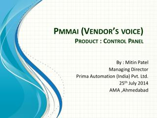 Pmmai  (Vendor's voice) Product : Control Panel