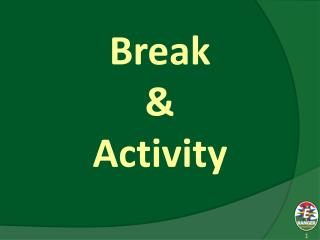 Break & Activity