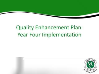 Quality Enhancement Plan:  Year Four Implementation