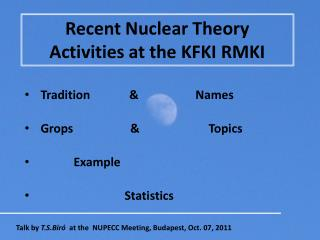 Recent Nuclear Theory Activities at the KFKI RMKI