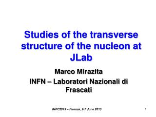 Studies of the transverse structure of the nucleon at  JLab
