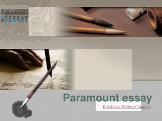 Best Essay Writing Company- Paramount Essay