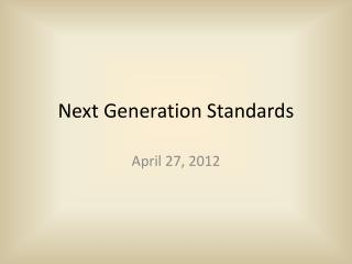 Next Generation Standards
