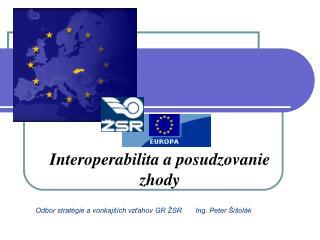 Interoperabilita a posudzovanie zhody