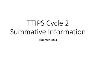 TTIPS Cycle  2 Summative Information