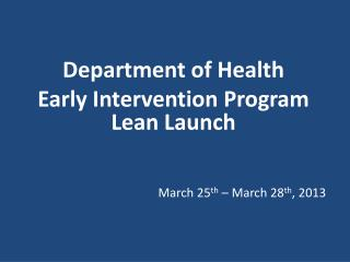 Department of Health  Early Intervention Program Lean Launch