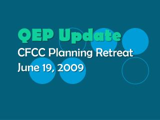 QEP  Update CFCC Planning Retreat  June  19, 2009