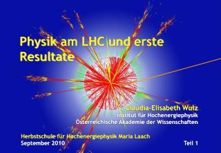 Herbstschule für Hochenergiephysik  Maria  Laach September  2010 Teil  1