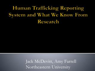Human Trafficking Reporting System and What We Know From Research