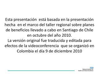 Santiago, Octubre 2010 Sir Michael Rawlins, Presidente,  NICE
