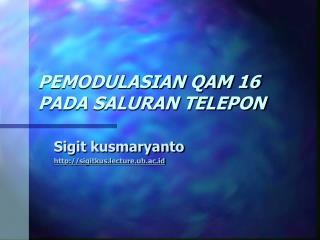 PEMODULASIAN QAM 16 PADA SALURAN TELEPON