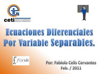 Ecuaciones Diferenciales  Por Variable  Separables .