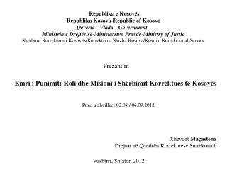 Prezantim Emri  i Punimit: Roli dhe Misioni i Shërbimit Korrektues të  Kosovës