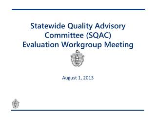 Statewide Quality Advisory Committee (SQAC) Evaluation Workgroup Meeting